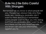 rule no 2 be extra careful with strangers