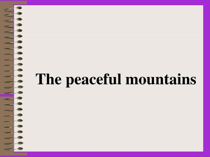 The peaceful mountains