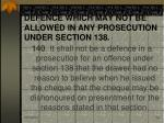 defence which may not be allowed in any prosecution under section 138
