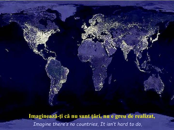 Imaginează-ţi că nu sunt ţări, nu e greu de realizat,