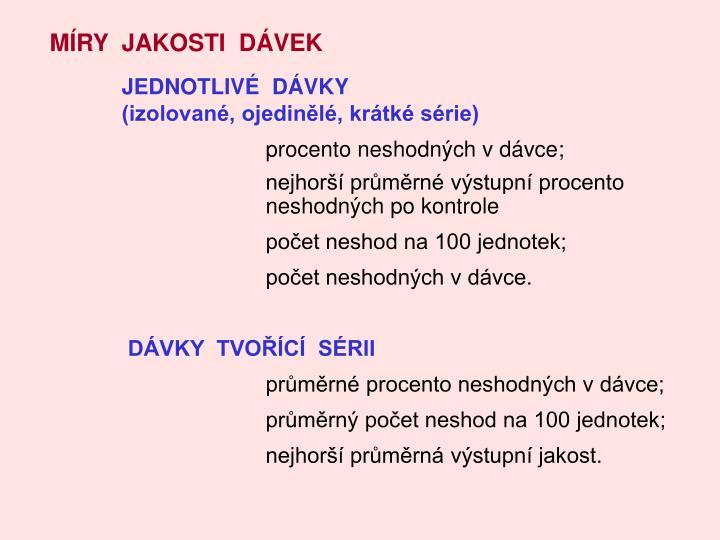 MÍRY  JAKOSTI  DÁVEK