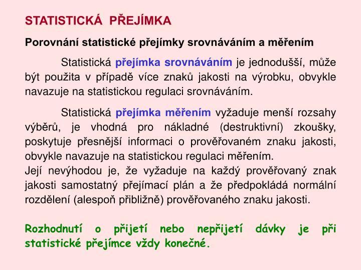 STATISTICKÁ  PŘEJÍMKA