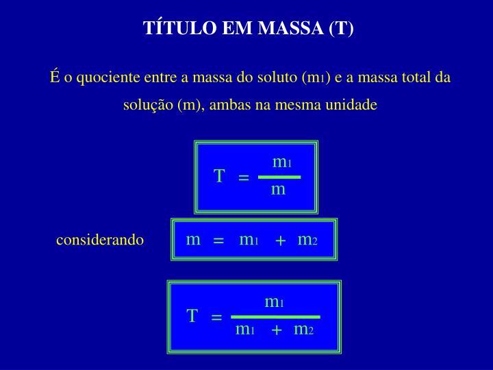 TÍTULO EM MASSA (T)