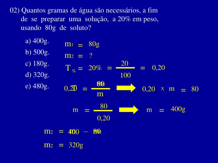 02) Quantos gramas de água são necessários, a fim
