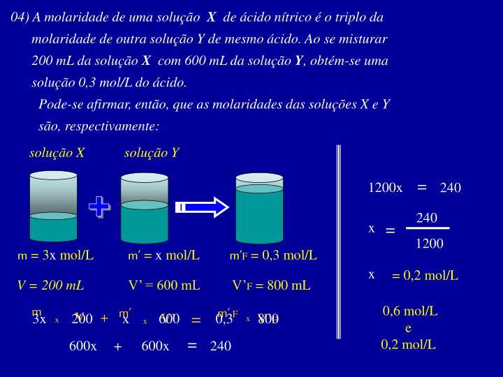 04) A molaridade de uma solução
