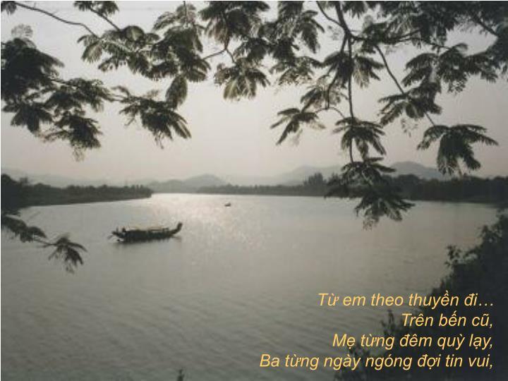 Từ em theo thuyền đi…