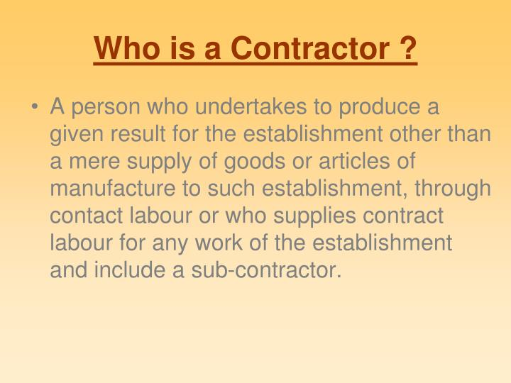 contract labour Industrial relations & contract labour in india all india organisation of employers' federation house, tansen marg, new delhi - 110001.