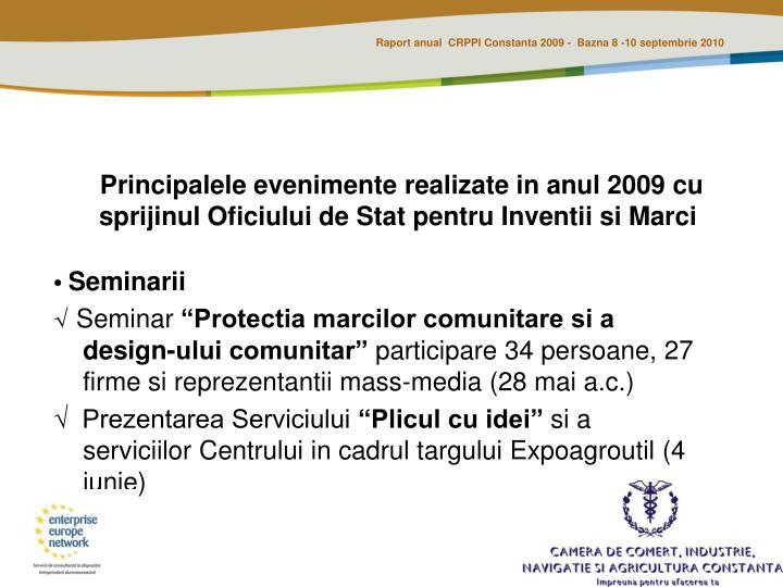 Principalele evenimente realizate in anul 2009 cu sprijinul Oficiului de Stat pentru Inventii si Marci