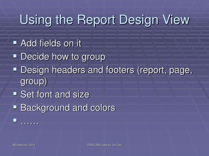Using the Report Design View