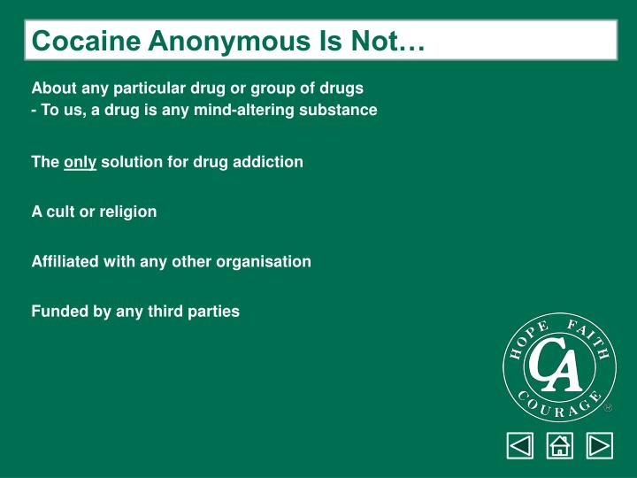 Cocaine Anonymous Is Not…