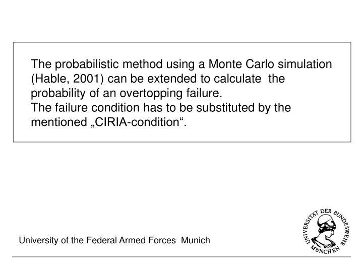 The probabilistic method using a Monte Carlo simulation