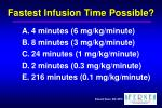 fastest infusion time possible