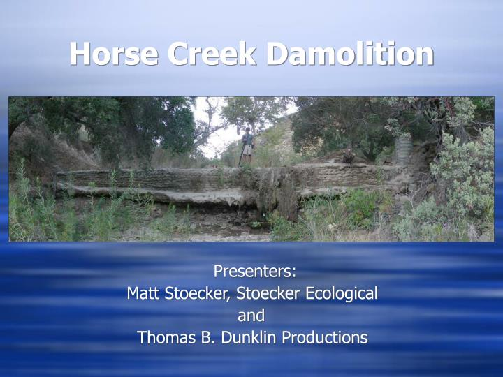 horse creek damolition n.