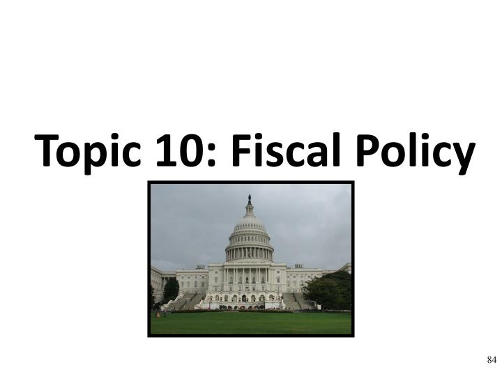 Topic 10: Fiscal