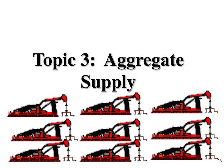 Topic 3:  Aggregate