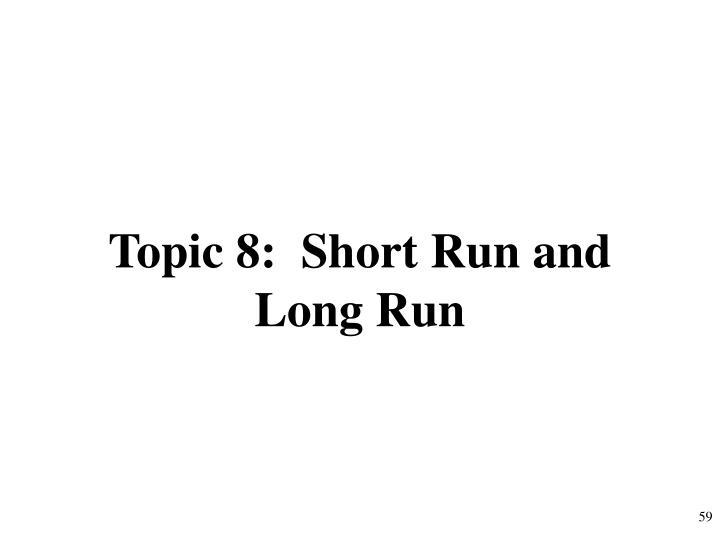 Topic 8:  Short