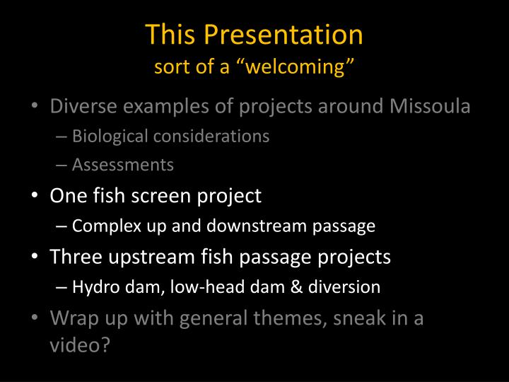 This presentation sort of a welcoming1
