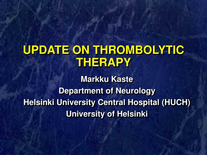 update on thrombolytic therapy n.