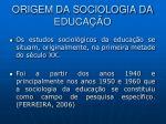 origem da sociologia da educa o