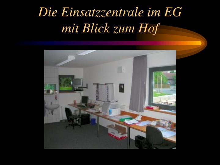 Die Einsatzzentrale im EG