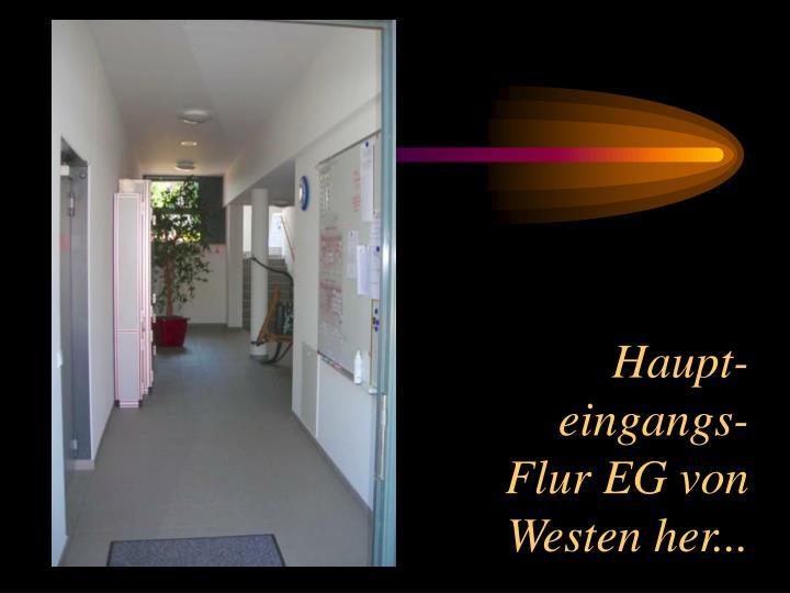 Haupt- eingangs-Flur EG von Westen her...