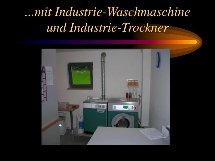 ...mit Industrie-Waschmaschine und Industrie-Trockner