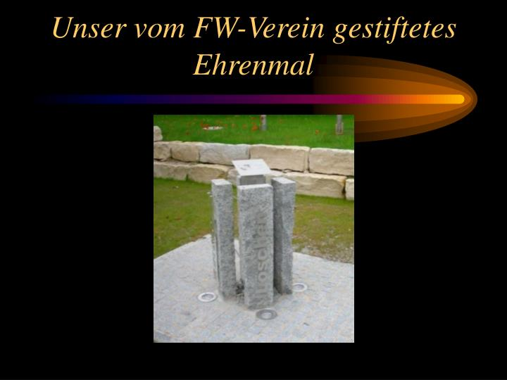 Unser vom FW-Verein gestiftetes Ehrenmal