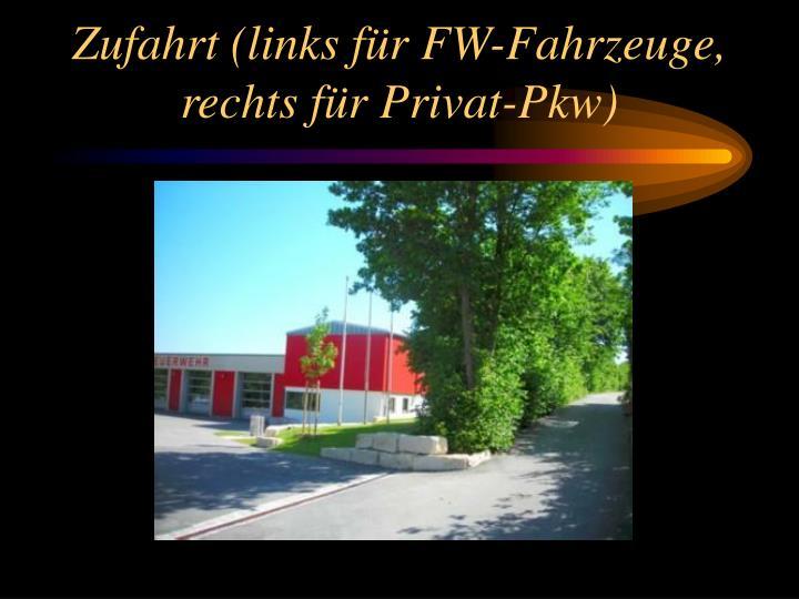 Zufahrt links f r fw fahrzeuge rechts f r privat pkw