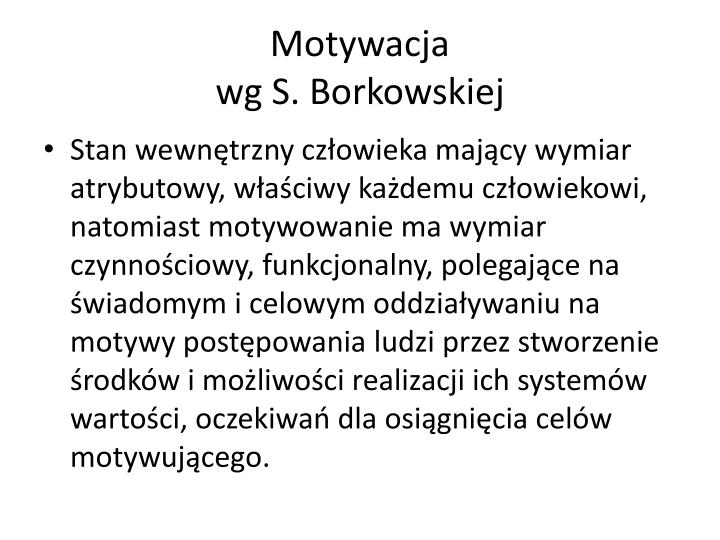 Motywacja wg s borkowskiej
