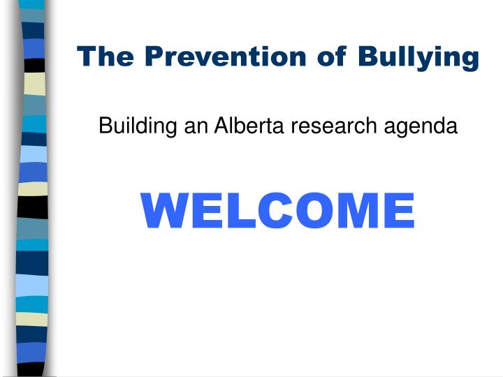 The prevention of bullying