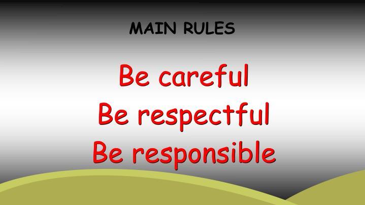 MAIN RULES