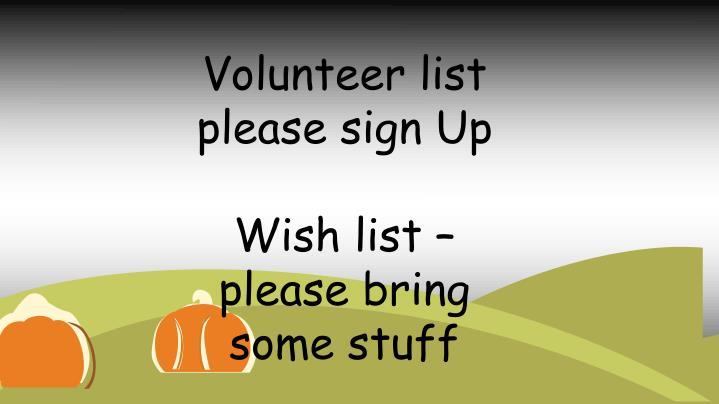 Volunteer list please sign Up