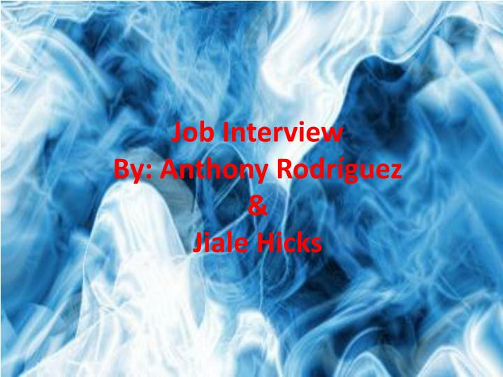 job interview by anthony rodr guez jiale hicks n.
