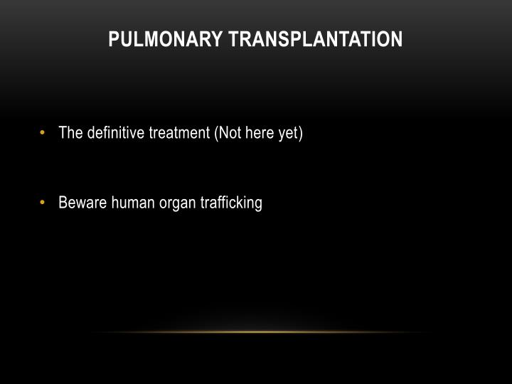 PULMONARY TRANSPLANTATION