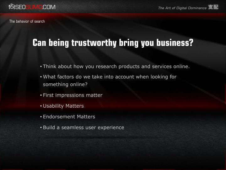 Can being trustworthy bring you business?