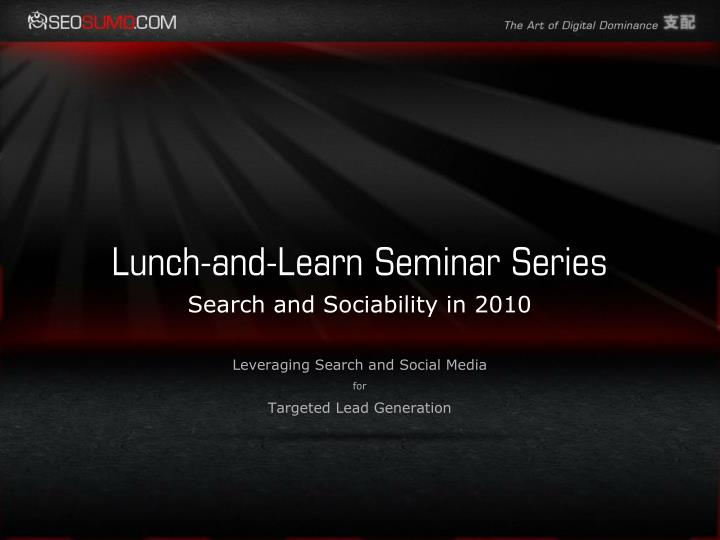 Search and sociability in 2010 leveraging search and social media for targeted lead generation
