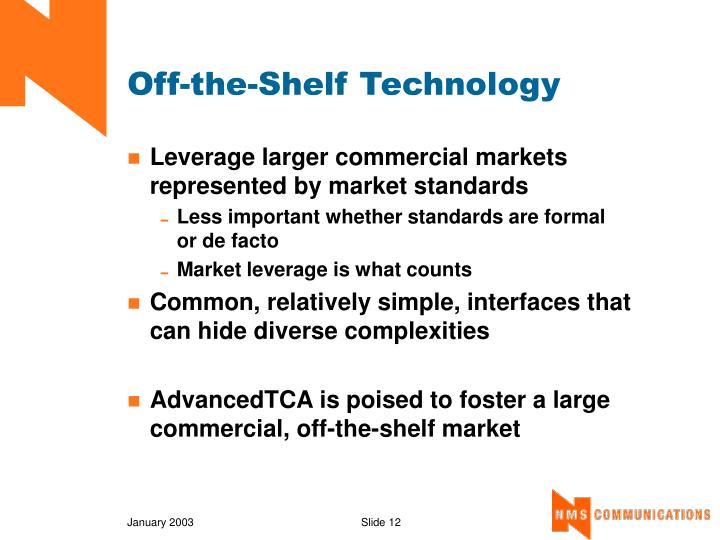 Off-the-Shelf Technology
