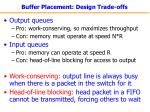 buffer placement design trade offs