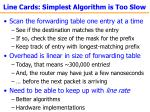 line cards simplest algorithm is too slow