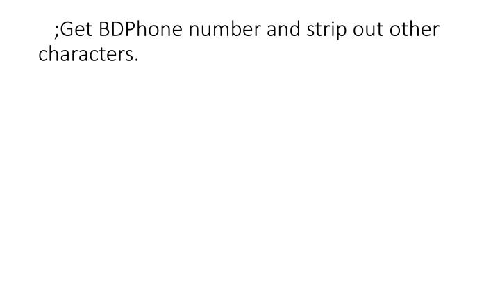 ;Get BDPhone number and strip out other characters.