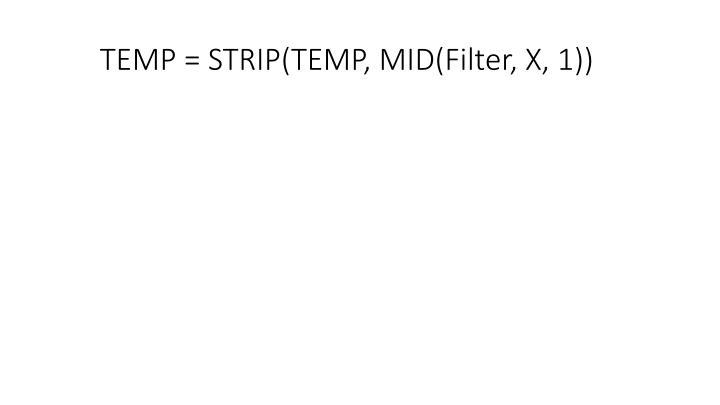 TEMP = STRIP(TEMP, MID(Filter, X, 1))