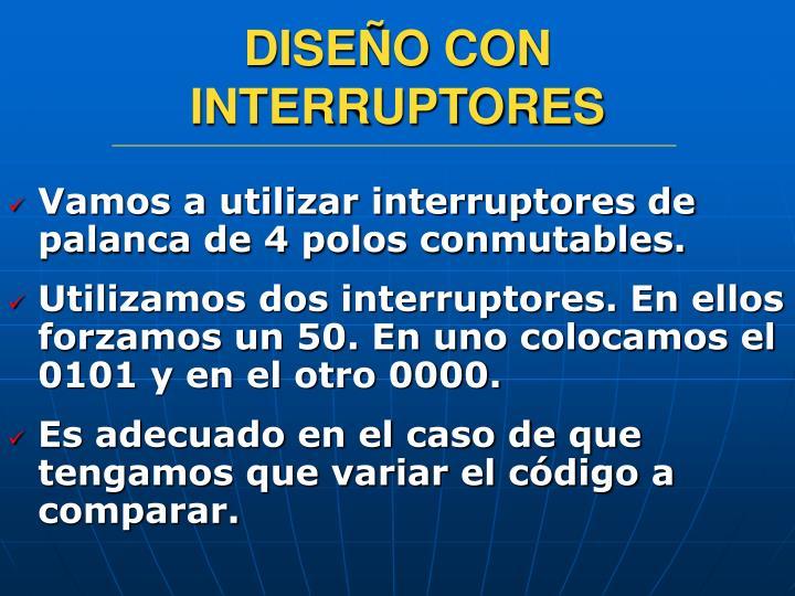 DISEÑO CON INTERRUPTORES