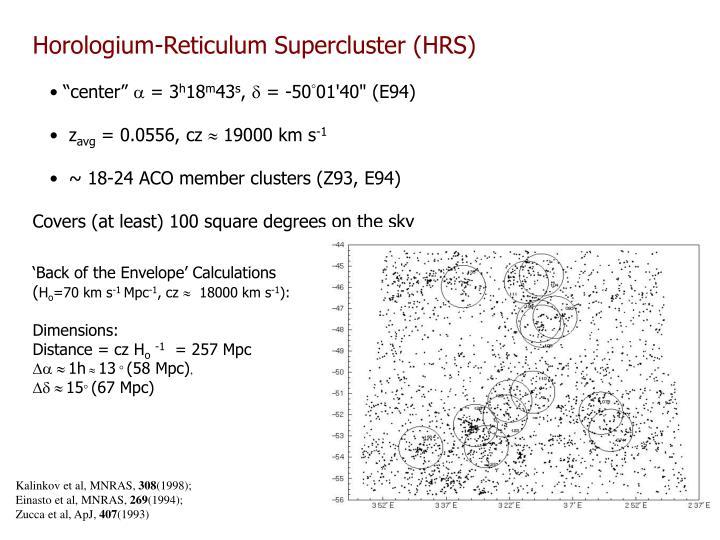 Horologium-Reticulum Supercluster (HRS)