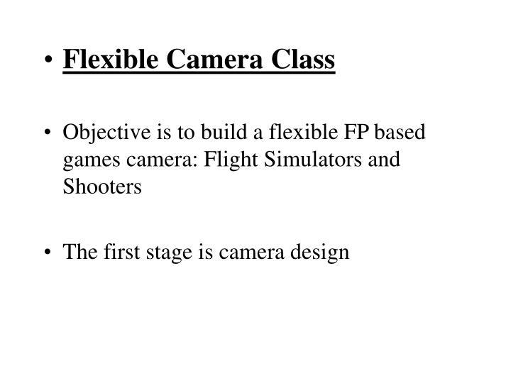 Flexible Camera Class