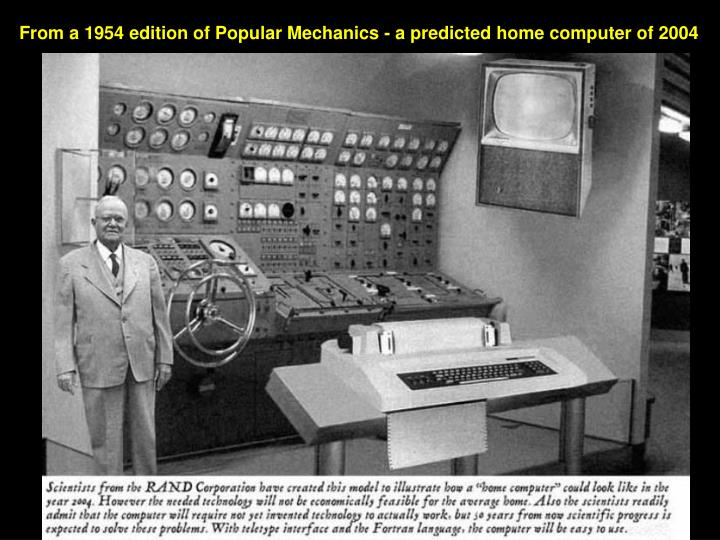 From a 1954 edition of Popular Mechanics - a predicted home computer of 2004