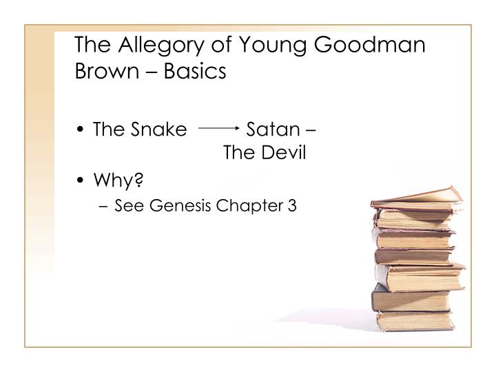 an analysis of the allegories in young goodman brown by nathaniel hawthorne