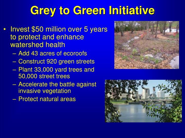 Grey to Green Initiative