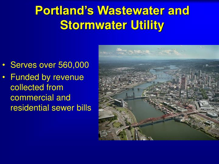 Portland s wastewater and stormwater utility