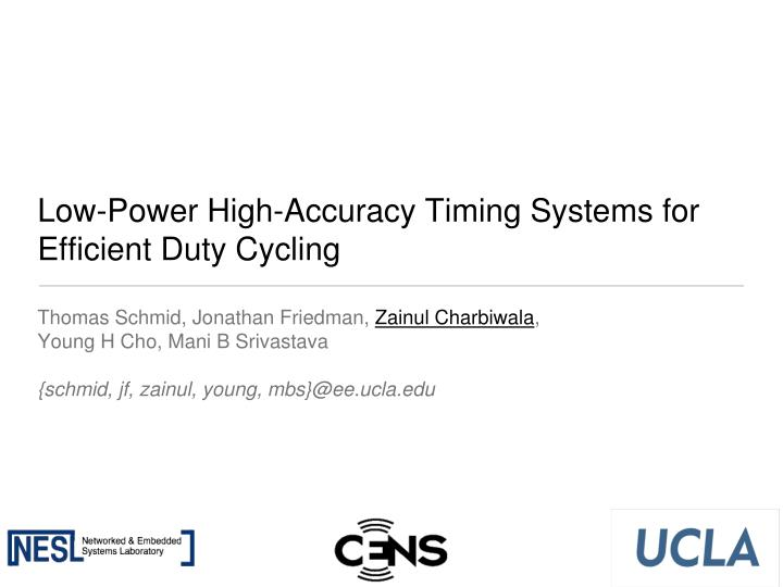 low power high accuracy timing systems for efficient duty cycling n.