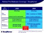 retiree pre medicare coverage borgwarner
